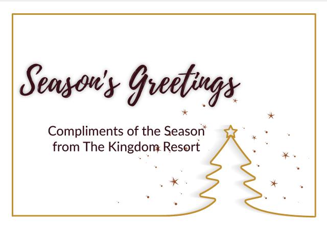 Season's Greetings from The Kingdom Resort